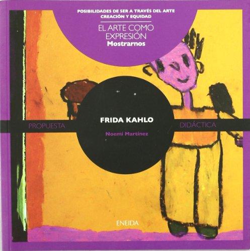 Frida Kahlo (Posibilidades de ser a través del arte)