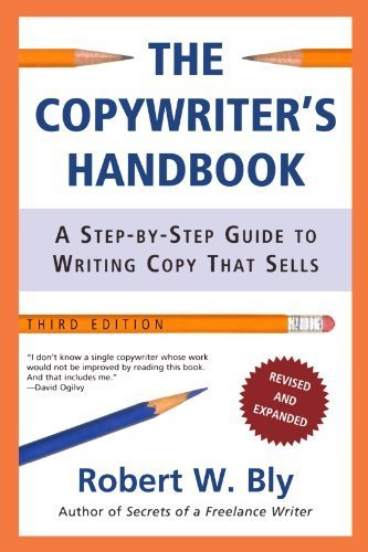 The Copywriter's Handbook, Third Edition: A Step-By-Step Guide To Writing Copy That Sells by Bly, Robert W. (2006) Paperback