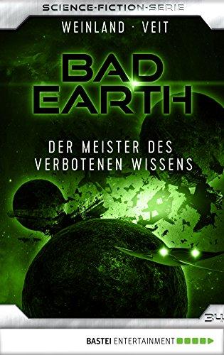 Bad Earth 34 - Science-Fiction-Serie: Der Meister des verbotenen Wissens (Die Serie für Science-Fiction-Fans)