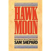 Hawk Moon: Short Stories, Poems, and Monologues: A Book of Short Stories, Poems and Monologues