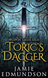 Toric's Dagger (Book One of The Weapon Takers Saga) by Jamie Edmundson