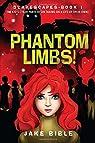 Scarescapes Book One: Phantom Limbs! par BIBLE