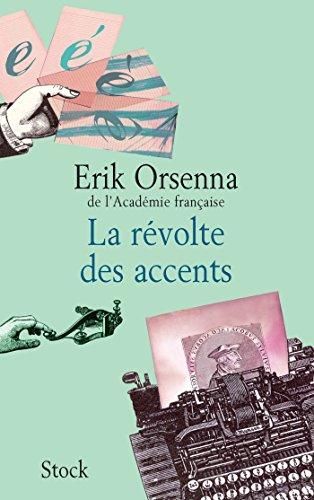 La révolte des accents (Hors collection littérature française)