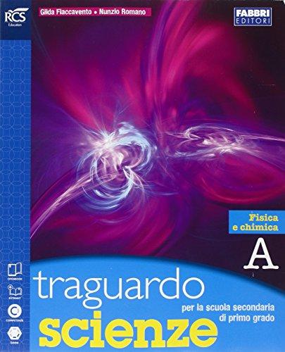 Traguardo scienze. Vol. A. Extrakit-Openbook-Quaderno. Per la Scuola media. Con e-book. Con espansione online