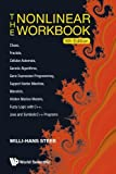 The Nonlinear Workbook: Chaos, Fractals, Cellular Automata, Genetic Algorithms, Gene Expression Programming, Support Vector Machine, Wavelets, Hidden ... Java and Symbolic C++ Programs (5th Edition) by Steeb Willi-Hans (2011-03-16)