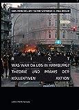 RIOT - Was war da los in Hamburg?: Theorie und Praxis der kollektiven Aktion (LAIKA://NON.Derivate, Band 2)