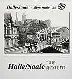 Halle/Saale gestern 2019: Halle/Saale in alten Ansichten -