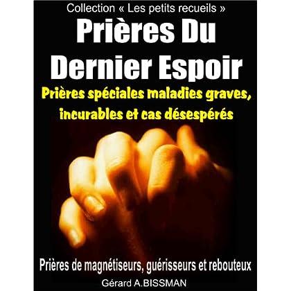 Prières Du Dernier Espoir: Prières de magnétiseurs, guérisseurs et rebouteux (Collection 'Les petits recueils' t. 3)