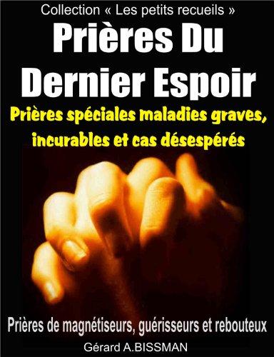 Prières Du Dernier Espoir: Prières de magnétiseurs, guérisseurs et rebouteux (Collection