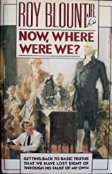 Now, Where Were We? by Roy Blount Jr. (1989-02-25)
