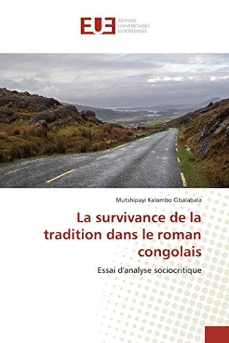 La survivance de la tradition dans le roman congolais par Mutshipayi Kalombo Cibalabala