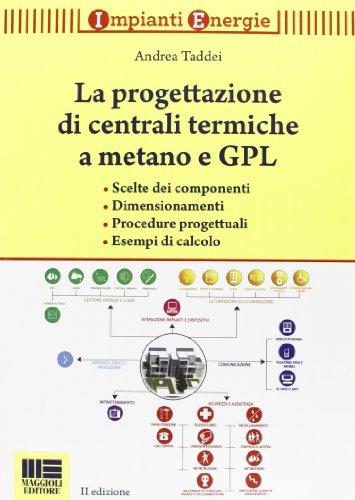 La progettazione di centrali termiche a metano e GPL