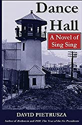 Dance Hall: A Novel of Sing Sing