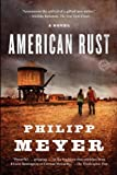 American Rust: A Novel von Philipp Meyer