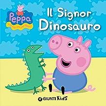 Peppa. Il Signor Dinosauro (Peppa Pig) (Italian Edition)