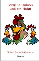 Se(x)chs Hühner und ein Hahn