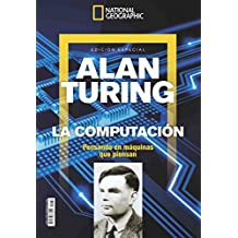 National Geographic. Alan Turing: La Computación.