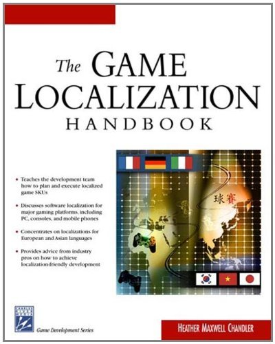 The Game Localization Handbook (Charles River Media Game Development) by Heather Chandler (2004-10-29)