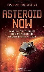 Asteroid Now: Warum die Zukunft der Menschheit in den Sternen liegt
