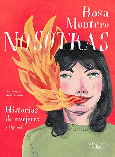 Nosotras. Historias de mujeres y algo más por Rosa Montero