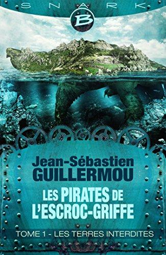 Les Terres Interdites: Les Pirates de L'Escroc-Griffe, T1