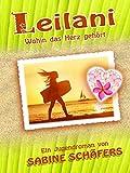 Leilani: Wohin das Herz gehört von Sabine Schäfers
