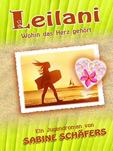 Buchseite und Rezensionen zu 'Leilani: Wohin das Herz gehört' von Sabine Schäfers