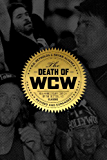 The Death of WCW: 10th Anniversary of the Bestselling Classic - Revised and Expanded