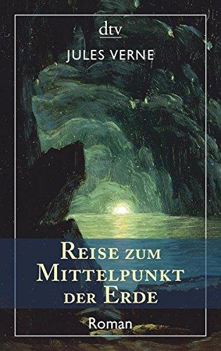 Reise zum Mittelpunkt der Erde: Roman
