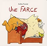 Une farce / Audrey Poussier   POUSSIER, Audrey. Auteur