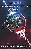 Behemoth 2333 - Band 7: Die Schlacht um DeGaulle