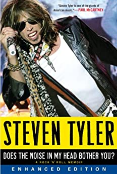 Does the Noise in My Head Bother You? (Enhanced Edition): A Rock 'n' Roll Memoir von [Tyler, Steven]
