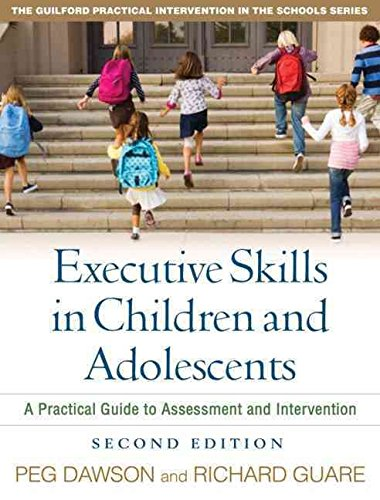 [(Executive Skills in Children and Adolescents : A Practical Guide to Assessment and Intervention)] [By (author) Peg Dawson ] published on (April, 2010)