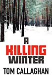 A Killing Winter by Tom Callaghan front cover