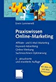 Praxiswissen Online-Marketing: Affiliate- und E-Mail-Marketing,...