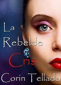 La rebelde Cris par Corín Tellado