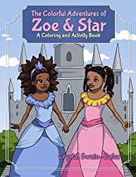 The Colorful Adventures of Zoe & Star: An Activity and Coloring Book by Crystal Swain-Bates (2013-08-15)