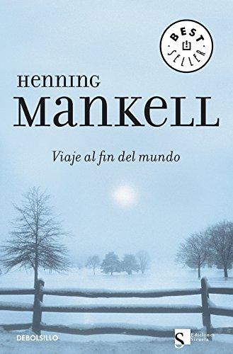 Viaje al fin del mundo (BEST SELLER) por Henning Mankell