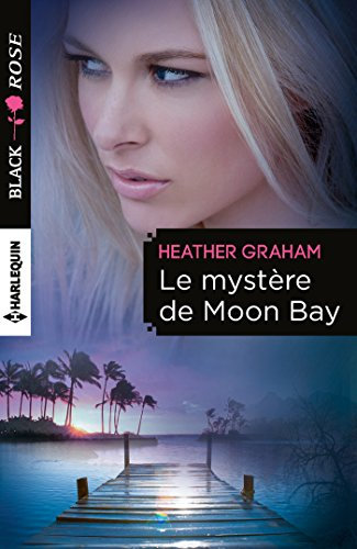 Le mystère de Moon Bay (Black Rose) par Heather Graham