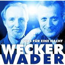 Wecker Wader – Was für eine Nacht [Original Recording Remastered]