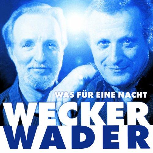 Wecker Wader - Was für eine Nacht [Original Recording Remastered]