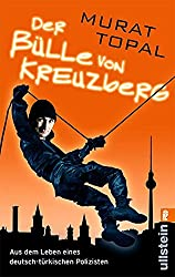 Der Bülle von Kreuzberg: Aus dem Leben eines deutsch-türkischen Polizisten