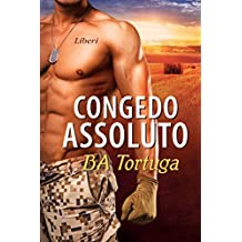 Congedo assoluto (Serie Liberi Vol. 2) (Italian Edition)