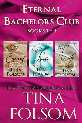 [ ETERNAL BACHELORS CLUB (BOOKS 1 - 3) ] Folsom, Tina (AUTHOR ) Jul-10-2014 Paperback