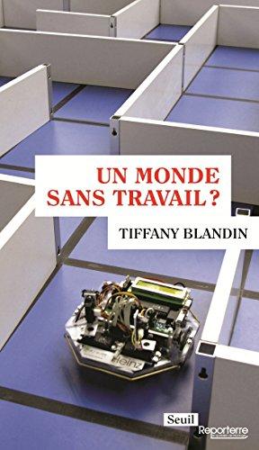 Un monde sans travail ? (REPORTERRE) par Tiffany Blandin