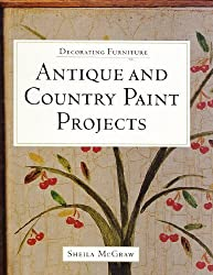 Decorating Furniture: Antique and Country Paint Projects by Sheila McGraw (2002-08-02)