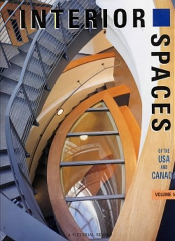 Interior Spaces of the USA and Canada: v. 5: A Pictorial Review (International Spaces) by Images Publishing (2001-12-01)