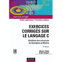 Exercices corrigés sur le Langage C - 2ème édition: Solutions des exercices du Kernighan et Ritchie