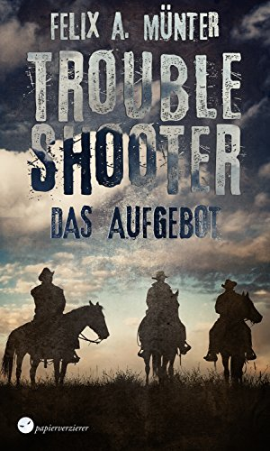 Das Aufgebot: Wild-West-Horror-Serie (Troubleshooter 1)