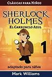Sherlock Holmes adaptada para niños : El Carbunclo Azul: Large Print Edition: Volume 1